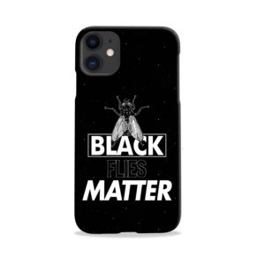 Black Flies Matter iPhone 11 Case
