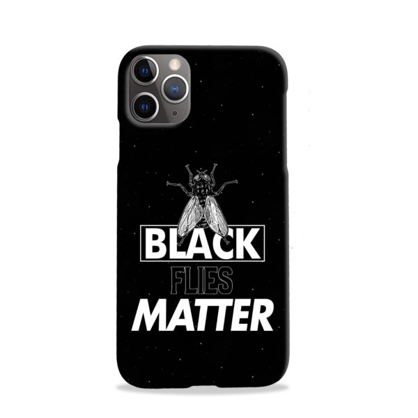 Black Flies Matter iPhone 11 Pro Case