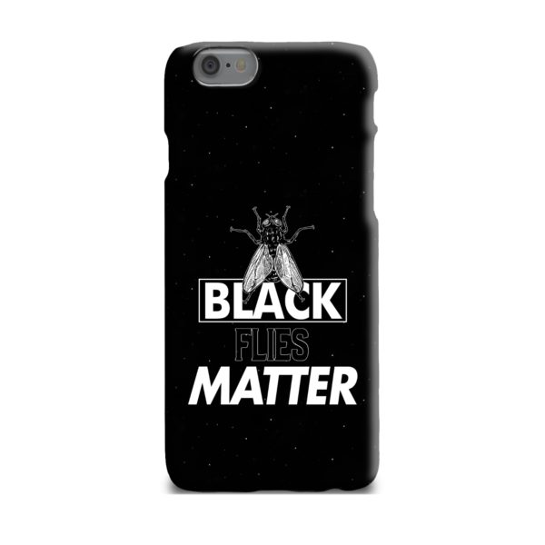 Black Flies Matter iPhone 6 Plus Case