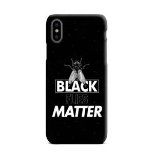 Black Flies Matter iPhone XS Max Case