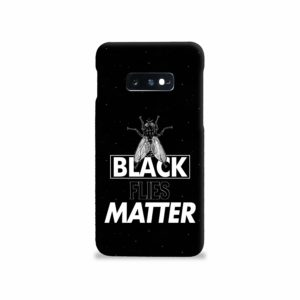 Black Flies Matter Samsung Galaxy S10e Case