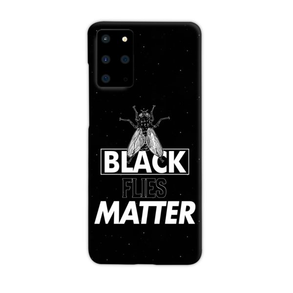 Black Flies Matter Samsung Galaxy S20 Plus Case
