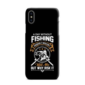 Funny Fishing Quotes about Life iPhone XS Max Case