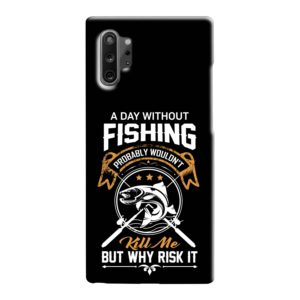 Funny Fishing Quotes about Life Samsung Galaxy Note 10 Case