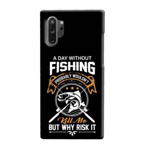 Funny Fishing Quotes about Life Samsung Galaxy Note 10 Plus Case