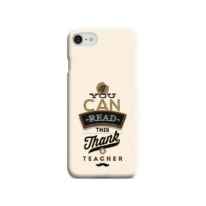 Gift and Teacher Quotes Inspirational iPhone 8 Case