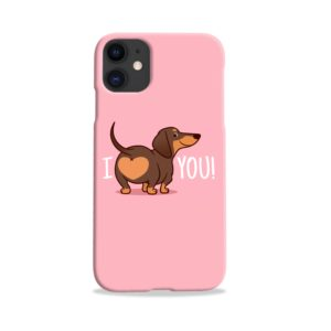 I Love You My Dachshund Quote iPhone 11 Case