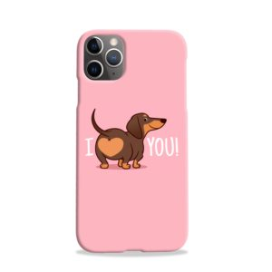 I Love You My Dachshund Quote iPhone 11 Pro Case