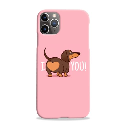 I Love You My Dachshund Quote iPhone 11 Pro Max Case