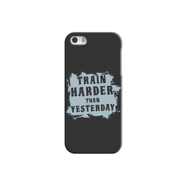 Motivational Slogan Train Harder Than Yesterday Quotes iPhone 5 Case