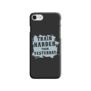 Motivational Slogan Train Harder Than Yesterday Quotes iPhone 7 Case