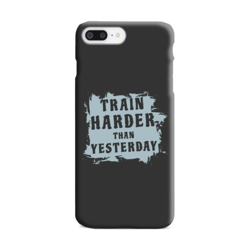 Motivational Slogan Train Harder Than Yesterday Quotes iPhone 7 Plus Case
