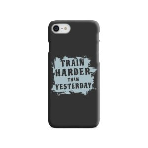 Motivational Slogan Train Harder Than Yesterday Quotes iPhone 8 Case