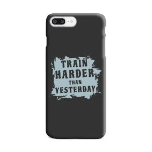 Motivational Slogan Train Harder Than Yesterday Quotes iPhone 8 Plus Case