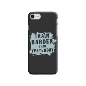Motivational Slogan Train Harder Than Yesterday Quotes iPhone SE (2020) Case