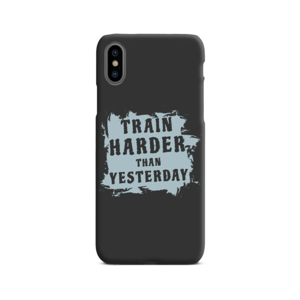 Motivational Slogan Train Harder Than Yesterday Quotes iPhone X / XS Case