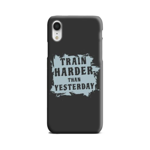Motivational Slogan Train Harder Than Yesterday Quotes iPhone XR Case