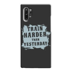 Motivational Slogan Train Harder Than Yesterday Quotes Samsung Galaxy Note 10 Case