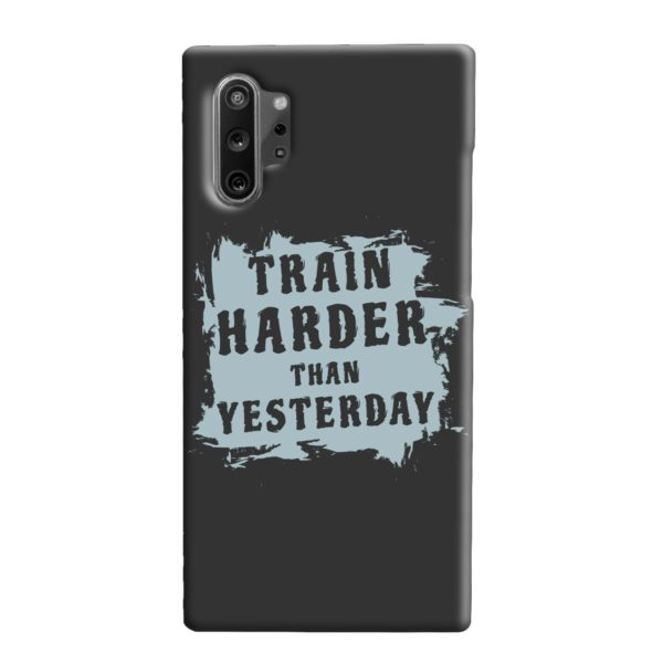 Motivational Slogan Train Harder Than Yesterday Quotes Samsung Galaxy Note 10 Plus Case