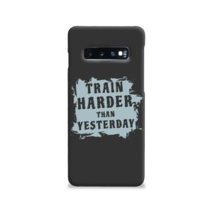 Motivational Slogan Train Harder Than Yesterday Quotes Samsung Galaxy S10 Case