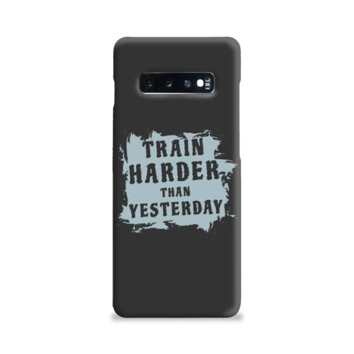 Motivational Slogan Train Harder Than Yesterday Quotes Samsung Galaxy S10 Plus Case