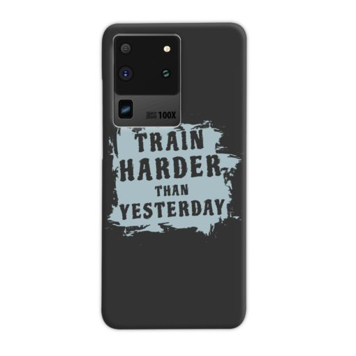 Motivational Slogan Train Harder Than Yesterday Quotes Samsung Galaxy S20 Ultra Case