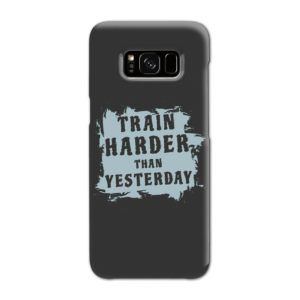 Motivational Slogan Train Harder Than Yesterday Quotes Samsung Galaxy S8 Case
