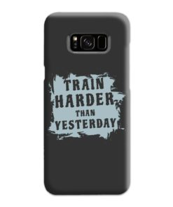 Motivational Slogan Train Harder Than Yesterday Quotes Samsung Galaxy S8 Plus Case