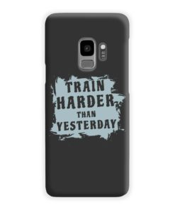 Motivational Slogan Train Harder Than Yesterday Quotes Samsung Galaxy S9 Case