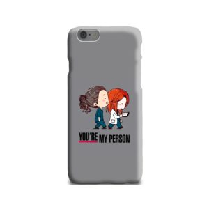 You Are My Person Grey's Anatomy iPhone 6 Case