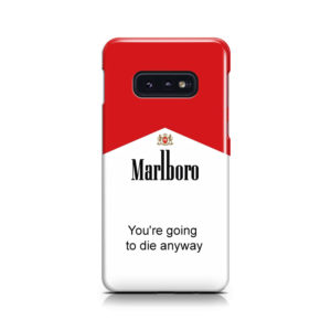 Marlboro Quote for Customized Samsung Galaxy S10e Case