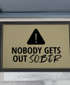 Awesome Nobody Gets Out Sober Sign Personalised Doormats UK